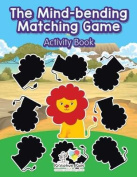 The Mind-Bending Matching Game Activity Book