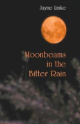 Moonbeams in the Bitter Rain