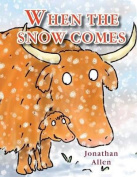 When the Snow Comes [Board book]
