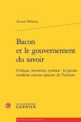 Bacon Et Le Gouvernement Du Savoir [FRE]