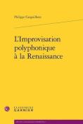 L'Improvisation Polyphonique a la Renaissance  [FRE]
