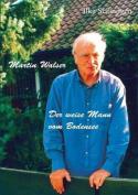Martin Walser - Der Weise Mann Vom Bodensee [GER]