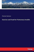 Exercise and Food for Pulmonary Invalids