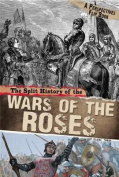 The Split History of the Wars of the Roses