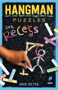 Hangman Puzzles for Recess