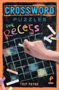 Crossword Puzzles for Recess [Large Print]