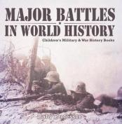 Major Battles in World History - Children's Military & War History Books