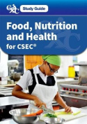 Food, Nutrition and Health for CSEC