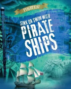 Sink or Swim with Pirate Ships (Read Me!