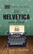 To Helvetica and Back  [Large Print]