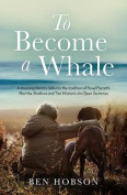 To Become a Whale