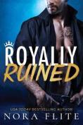 Royally Ruined