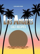 Los Angeles Cult Recipes