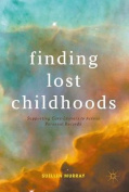 Finding Lost Childhoods