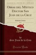 Obras del Mistico Doctor San Juan de La Cruz, Vol. 1 [Spanish]