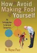 How to Avoid Making a Fool of Yourself
