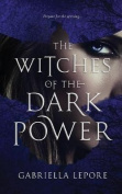 The Witches of the Dark Power