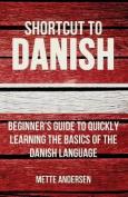 Shortcut to Danish