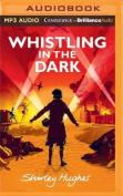 Whistling in the Dark [Audio]