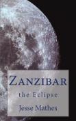 Zanzibar: The Eclipse
