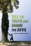 Tell the Tuth and Shame the Devil