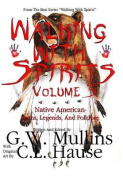 Walking with Spirits Volume 3 Native American Myths, Legends, and Folklore