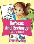 Refocus and Recharge Kids Activity Book