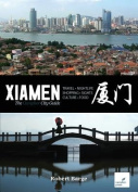 Xiamen: The Camphor City Guide