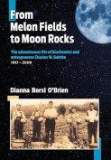 From Melon Fields to Moon Rocks