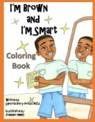 I'm Brown and I'm Smart - Coloring Book