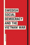Swedish Social Democracy and the Vietnam War