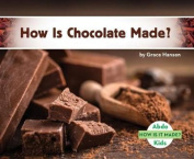 How Is Chocolate Made?