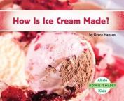 How Is Ice Cream Made?