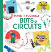 Make It Yourself! Bots & Circuits