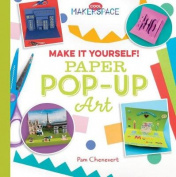 Make It Yourself! Paper Pop-Up Art