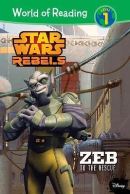 Star Wars Rebels: Zeb to the Rescue (World of Reading: Level 1)