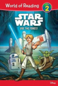 Star Wars: Use the Force! (World of Reading