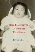 One Daughter Is Worth Ten Sons