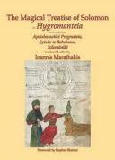 The Magical Treatise of Solomon or Hygromanteia