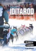 Surviving the Iditarod: An Interactive Extreme Sports Adventure (You Choose