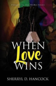 When Love Wins (We Ho Series)