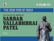 The Collected Works of Sardar Vallabhbhai Patel
