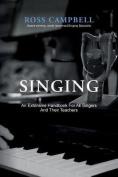Singing - An Extensive Handbook for All Singers and Their Teachers