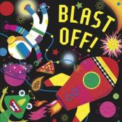 Blast off! [Board book]