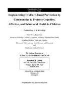 Implementing Evidence-Based Prevention by Communities to Promote Cognitive, Affective, and Behavioral Health in Children