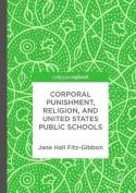 Corporal Punishment, Religion, and United States Public Schools