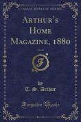 Arthur's Home Magazine, 1880, Vol. 48