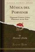 Musica del Porvenir [Spanish]
