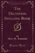The Dictation Spelling Book, Vol. 1
