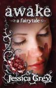 Awake: A Fairytale